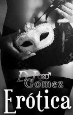 Erótica [B.P. # 0.1] by DjGomez01