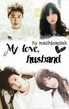 [C] My Love Husband 내 사랑 남편 (EXO SUHO) [MALAY] by Mashieapink