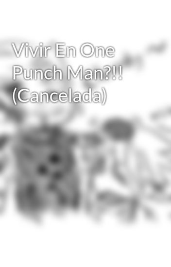 Vivir En One Punch Man?!!