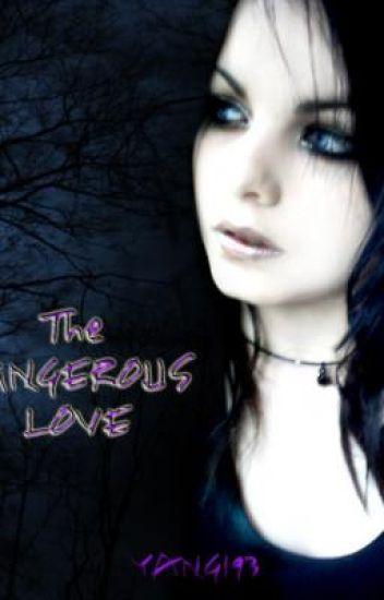 The Dangerous Love