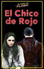 El Chico de Rojo [The Flash Fanfic] - #GreenA #KA2016 #ArrowverseAwards by ClaudiaWinchester
