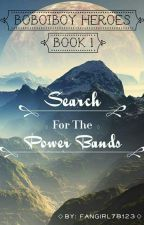 Boboiboy Heroes: Search For The Power Bands (BOOK 1) by fangirl78123