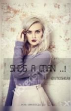 She's a Man .. | Z M | by moshkla3