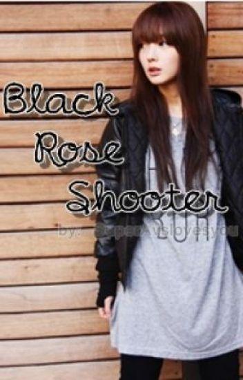 Black Rose Shooter (Unedited)