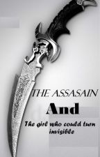 The Assassin and The Girl Who Could Turn Invisible by Aelandia