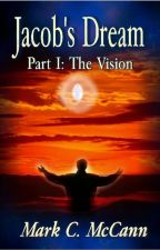 Jacob's Dream, Part I: The Vision by wordsnvisions