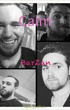 Calm (A BarZan Fanfic) by EljayRex