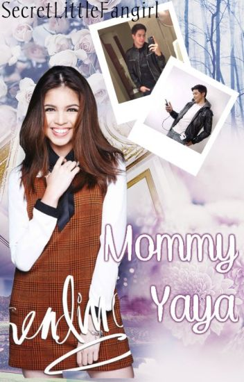 Mommy Yaya (AlDub FF) [ONHOLD]