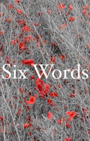 Six words by moosepotatoe