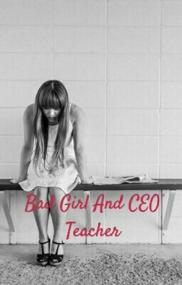 Bad Girl And CEO Teacher