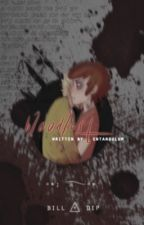 Bloodlust // Billdip by genjiu