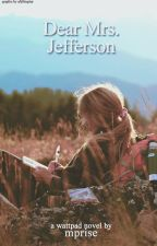 Dear Mrs. Jefferson by mprise