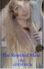 The Rejected Mate by xHEWWOx