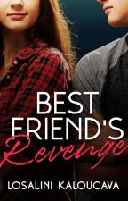 Best Friend's Revenge (#Wattys2016) by ehl_kayy_writes
