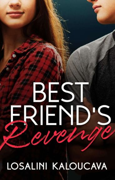 Best Friend's Revenge (#Wattys2016)