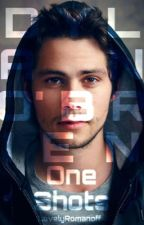 One Shots|Dylan O'Brien by LovelyRomanoff