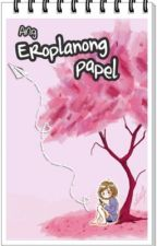 Ang Eroplanong Papel [ o n e  s h o t] by niknicx