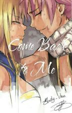Fairy Tail: Come Back to Me by MMB_2000
