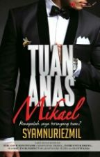 Tuan Anas Mikael by syazwaniofficial