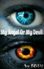My Angel Or My Devil by LILI128