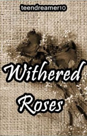 Withered Roses by teendreamer10