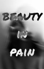 The Beauty in Pain by miss_jas