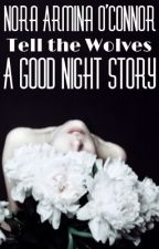Tell the wolves a good night story by horiso