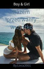 Boy and Girl - Razem Przetrwamy Wszystko  by Linia2001