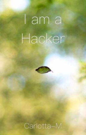 I am a Hacker  by Carlotta-M