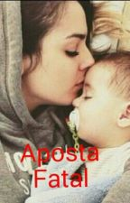 Aposta Fatal by GiuliaMarcellos