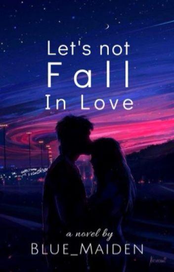 Let's not fall in love (Soon)