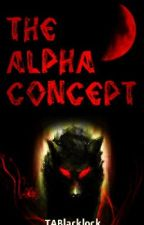 The Alpha Concept. by TABlacklock
