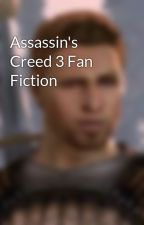 Assassin's Creed 3 Fan Fiction by Courts_Theirin