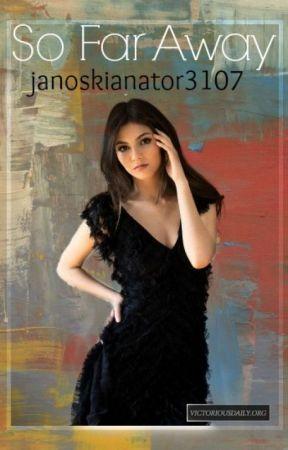 So Far Away - Book 3 by janoskianator3107