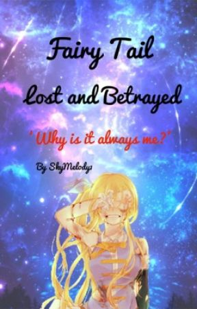 Fairy Tail   Lucy's Revenge   Lost and Betrayed  by SkyMelody1