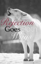 Rejection Goes Both Ways by nusratahmede