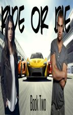 Ride or Die /// Fast and the Furious (Movie 4) /// Book Two by supernatural_97