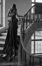 Vampire Bride: Immortal by mrsdreadful