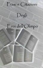 Frasi E Citazioni Degli Eroi Dell'Olimpo by rebbyAthena