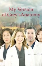 My version of Grey's Anatomy by leneb13