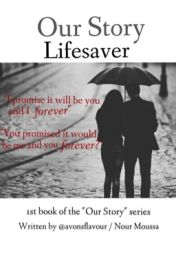 Our Story - Lifesaver by taesnowflake