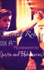 Starring Role {Book #4 Justin & Blake Series} by stfukori