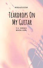 Teardrops On My Guitar by memorytales