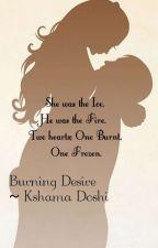 Burning Desires by kshamadoshi920