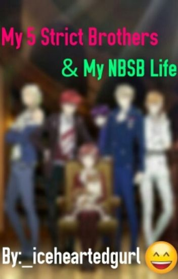 My 5 Strict Brothers & My NBSB Life