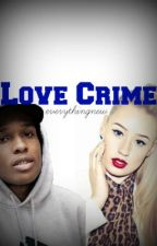 Love Crime - ASAP Rocky FanFic by everythingnew