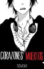Corazones Muertos (Yaoi/Gay) by Saweka