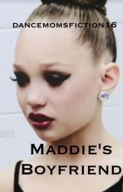 Maddie's Boyfriend by dancemomsfiction16