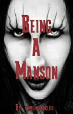 Being A Manson by _wwefanforlife_