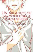 Minific- Un milagro se le confesó a Kagami-kun by AliceQuin